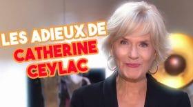 Les adieux de Catherine Ceylac
